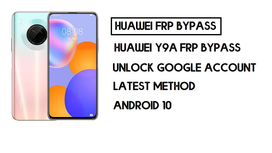 Bypass FRP Huawei Y9a | Unlock Google – Without PC (Android 10)
