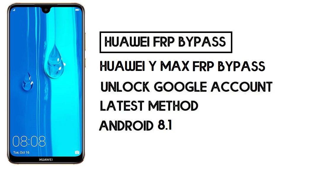 How to Huawei Y Max FRP Bypass | Unlock Google Account–(Without PC)