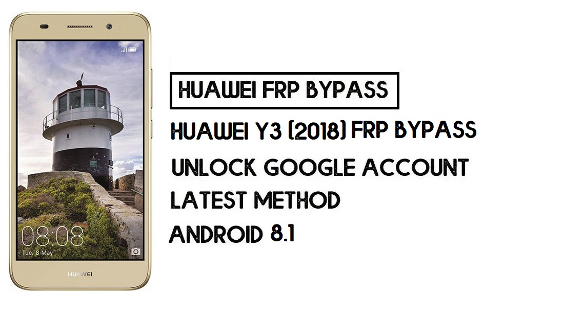 Huawei Y3 (2018) FRP Bypass   Unlock Google Account–(Without PC)
