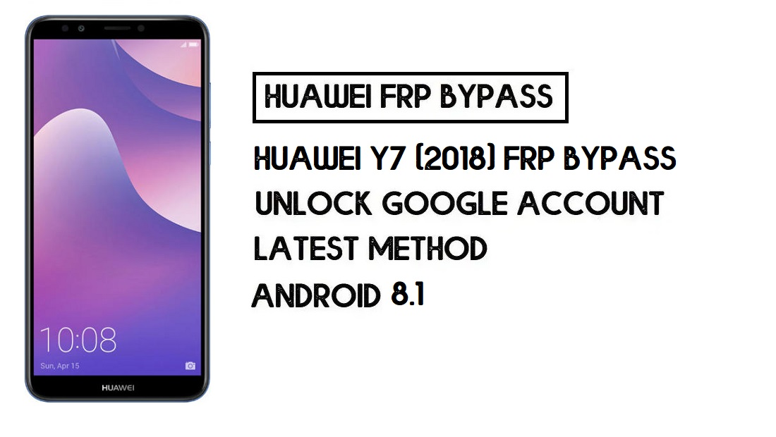 Huawei Y7 (2018) FRP Bypass | Unlock Google Account–(Without PC)