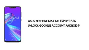 Asus Zenfone Max (M2) FRP Bypass | Unlock Google Account – Android 9