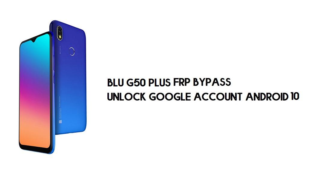 BLU G50 Plus FRP Bypass | Unlock Google Verification – Android 10