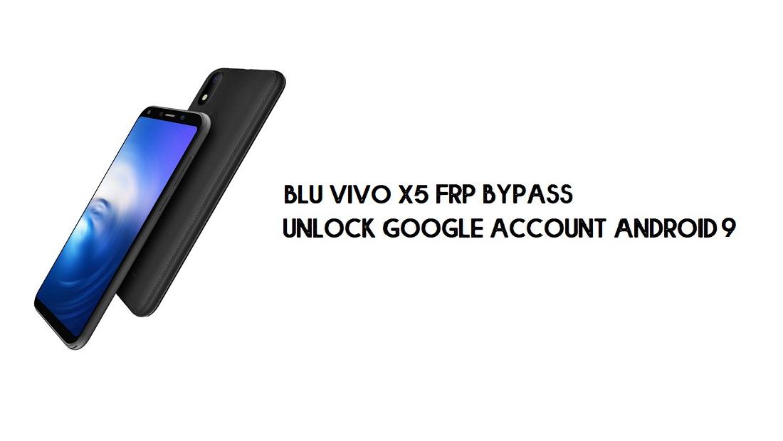 BLU Vivo X5 FRP Bypass | Unlock Google Verification –Android 9 (Free)