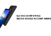 BLU Vivo X5 FRP Bypass | How to Unlock Google Verification – Android 9 (Without PC)