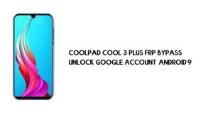 Coolpad Cool 3 Plus FRP Bypass | Unlock Google Account – Android 9