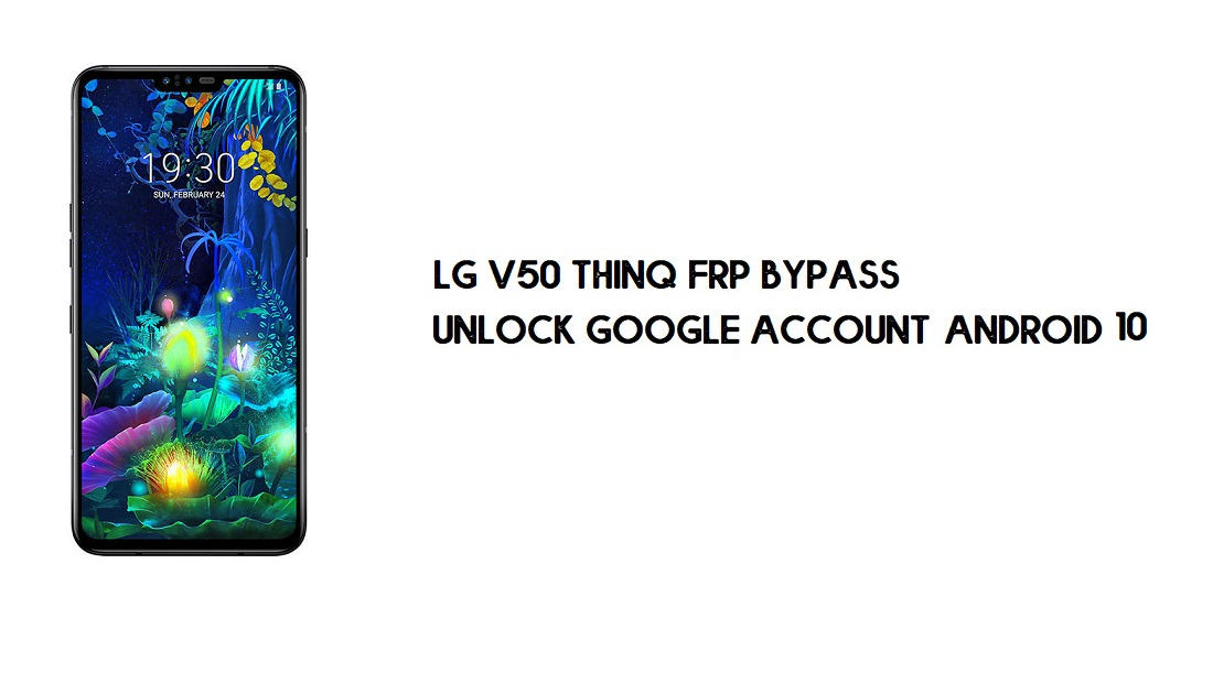 LG V50 ThinQ FRP Bypass   Unlock Google Account – Android 10 (Free)