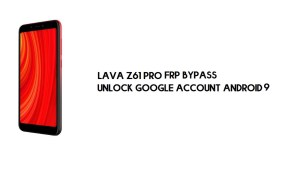 Lava Z61 Pro FRP Bypass | Unlock Google Account – Android 9 (New)