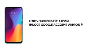 Lenovo K10 FRP Bypass | Unlock Google – Android 9 -New Method Free