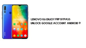 Lenovo K6 Enjoy FRP Bypass | Unlock Google Account–Android 9 (Free)