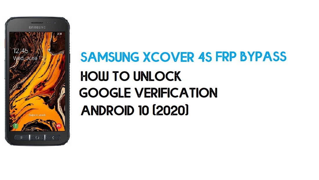 Samsung Xcover 4s FRP Unlock | Bypass Android 10 December 2020