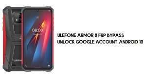 Ulefone Armor 8 FRP Bypass | Unlock Google Account–Android 10