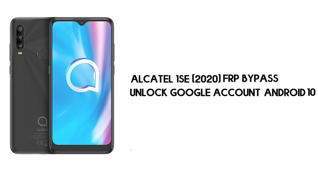 Alcatel 1SE (5030F/U) FRP Bypass | How to Unlock Google Verification (Android 10)- Without PC