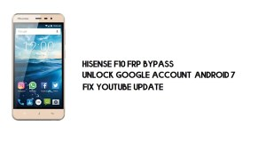 Hisense F10 FRP Bypass Without PC | Unlock Google – Android 7