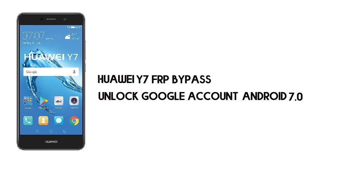 Huawei Y7 FRP Bypass Without PC | Unlock Google – Android 7.0 [Free]