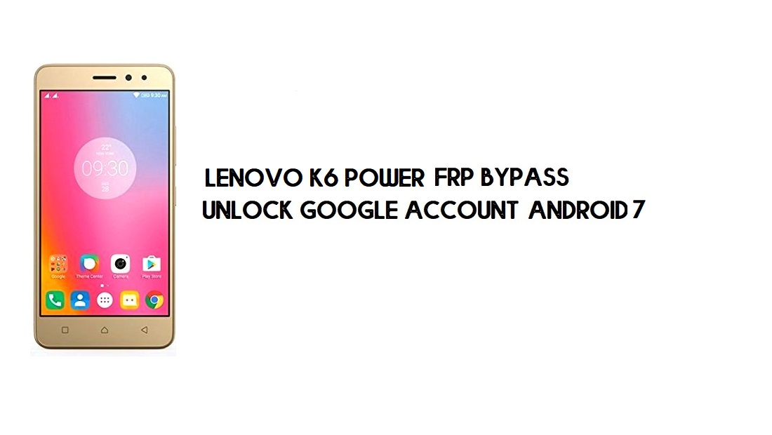 Lenovo K6 Power FRP Bypass Without PC | Unlock Google – Android 7