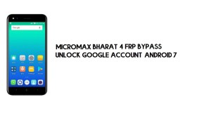 Micromax Bharat 4 FRP Bypass Without PC | Unlock Google – Android 7