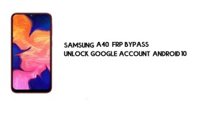 Unlock Samsung A40 (SM-A405) FRP New Security Patch Method- 2021
