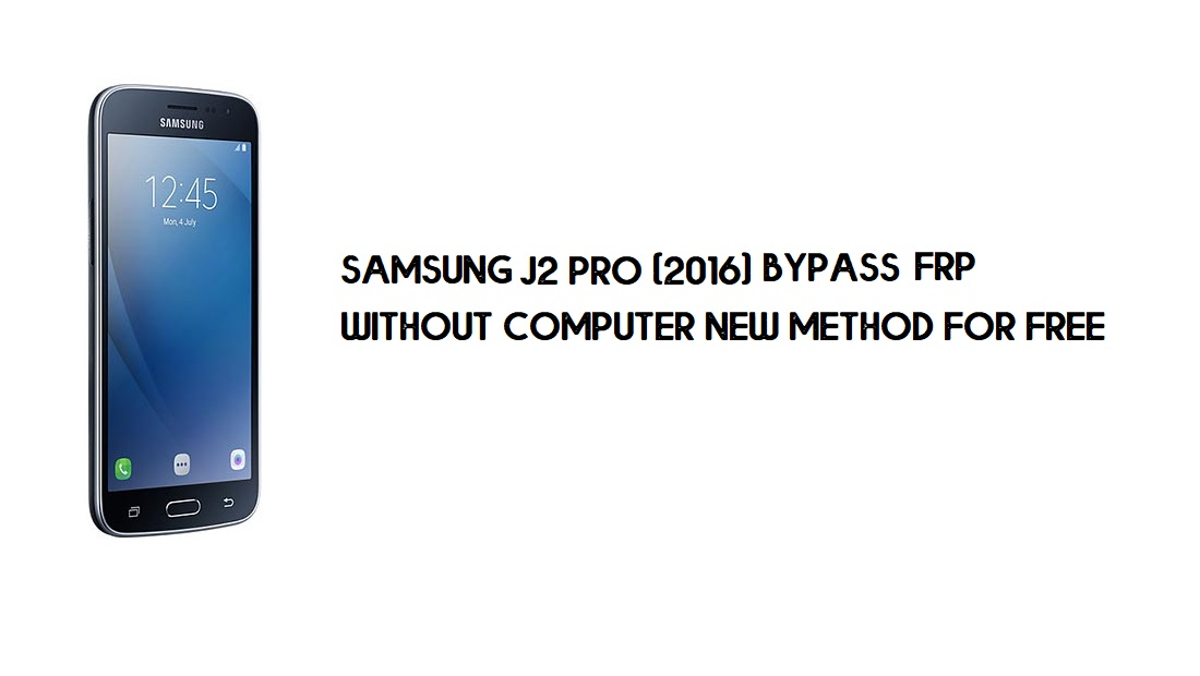 Samsung J2 Pro 2016 FRP Bypass   Google Account Unlock SM-J210