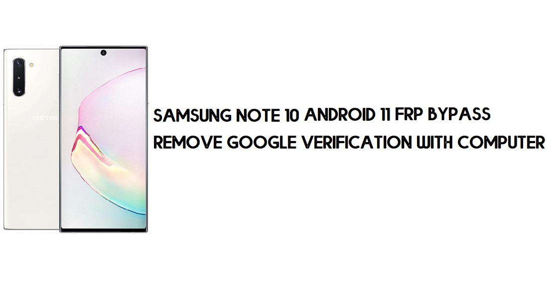 Samsung Note 10 Android 11 FRP Bypass | Google Account Remove Free