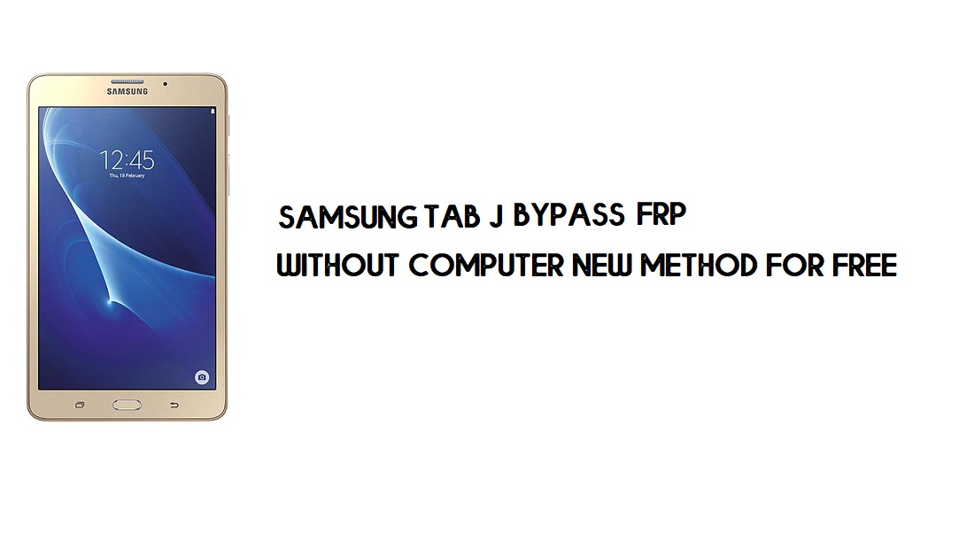 Samsung Tab J FRP Bypass Google Account Unlock SM-T285YD Latest