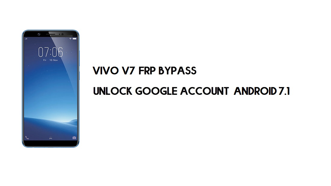Vivo V7 (1718) FRP Bypass Without PC | Unlock Google – Android 7.1