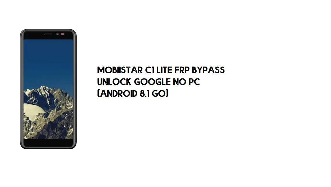 Mobiistar C1 Lite FRP Bypass | Unlock Google No PC (Android 8.1 Go)