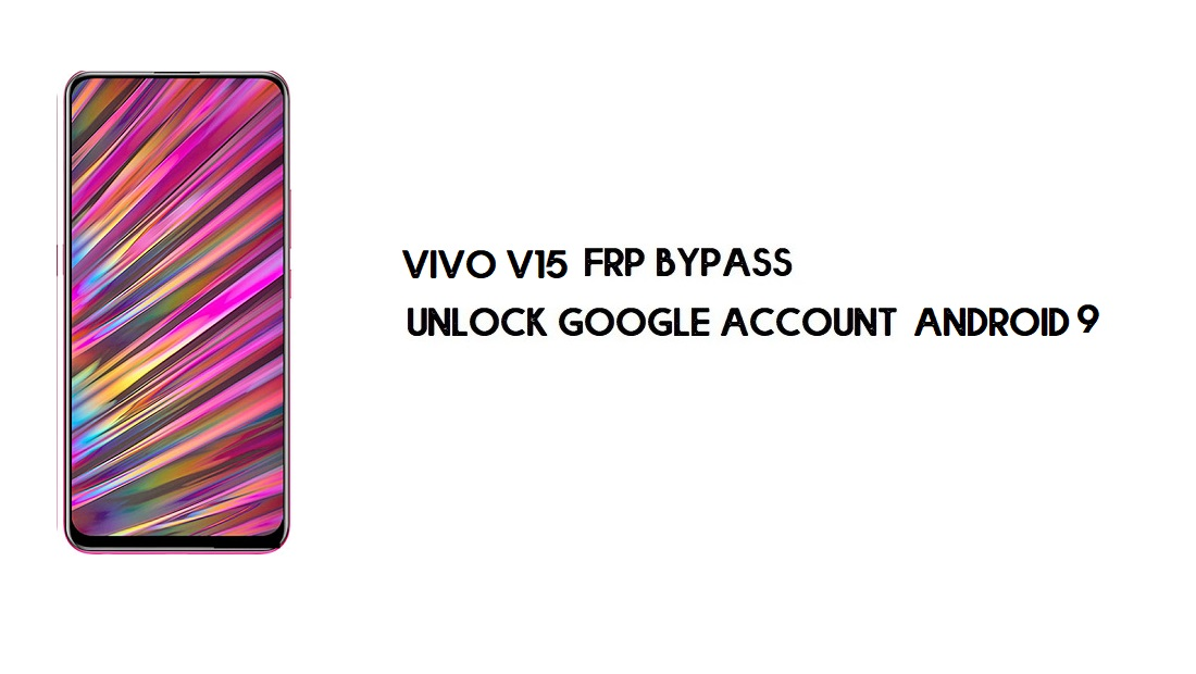 Vivo V15 (1819) FRP Bypass Without PC | Unlock Google – Android 9.1