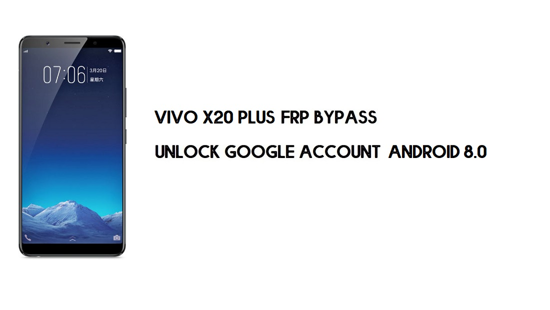 Vivo X20 Plus FRP Bypass Without PC | Unlock Google – Android 8.0