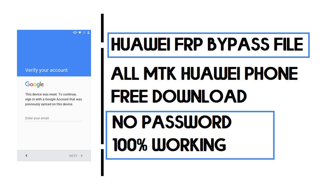 Huawei MTK FRP File (All Models) Bypass Google One-Click [2021] Free