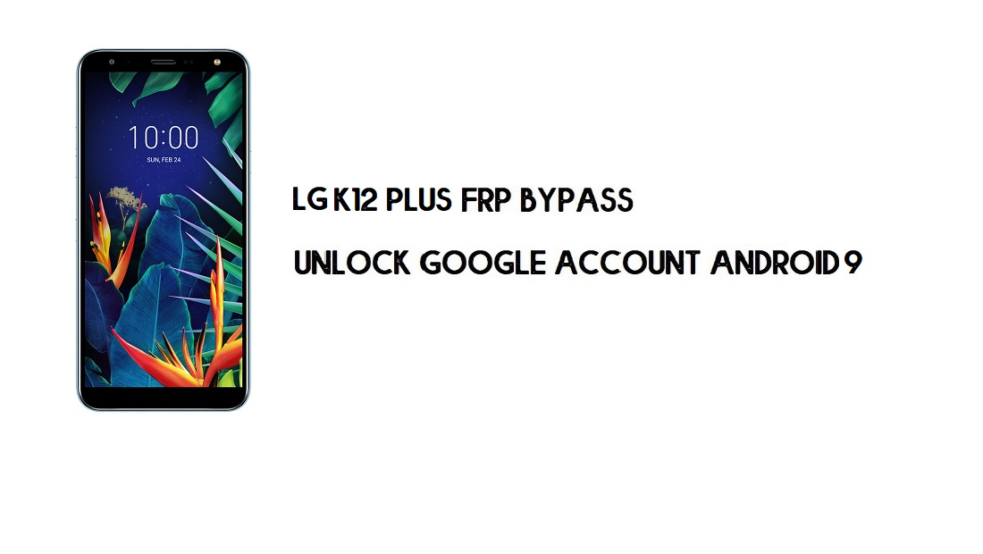 LG K12 Plus FRP Bypass Without PC | Unlock Android 9.0 (Simple Tricks)