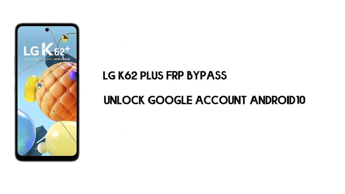 LG K62 Plus FRP Bypass | Unlock Google Android 10 -Without Computer [New Security]