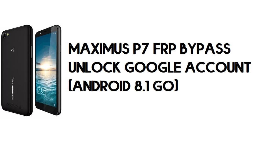Maximus P7 FRP Bypass - Unlock Google Account – (Android 8.1 Go) free