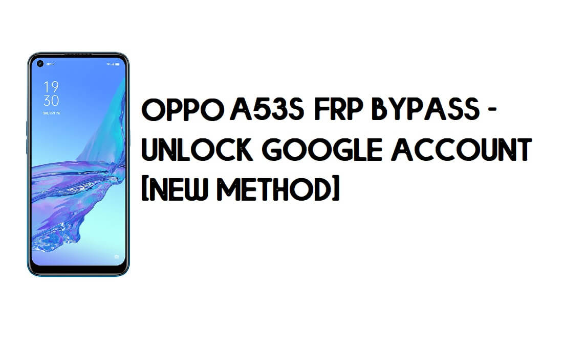 Oppo A53s FRP Bypass - Unlock Google Account [New Method] Free