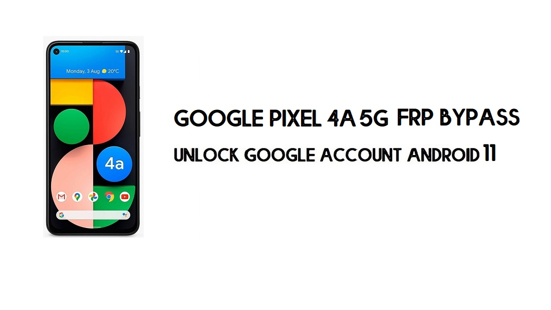 Google Pixel 4a 5G FRP Bypass Without Computer | Unlock Android 11