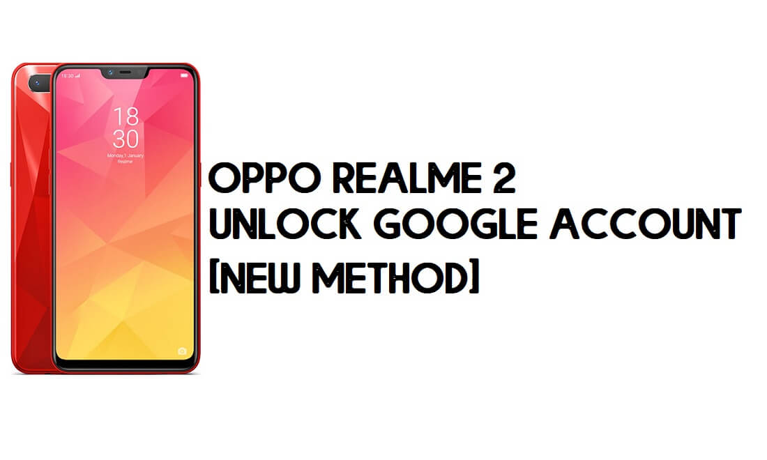 Realme 2 FRP Bypass – Unlock Google Account [New Method] in 2 Mins