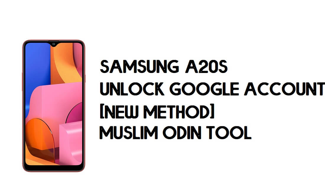 Samsung A20s FRP Bypass - Unlock With Muslim Odin Tool [Android 10]