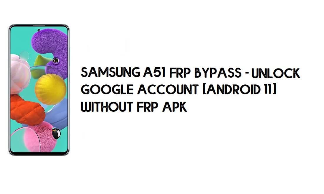 Samsung A51 FRP Bypass [Android 11] - Unlock Google New Method