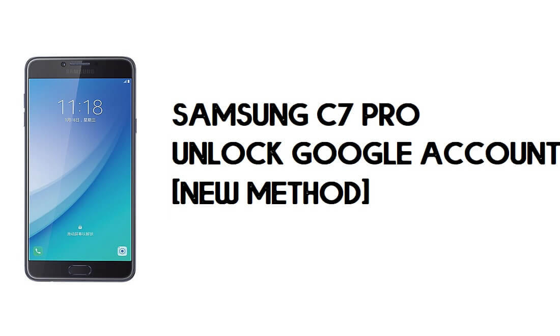 Bypass FRP Samsung C7 Pro – Unlock Google Verification (Android 8) Without PC
