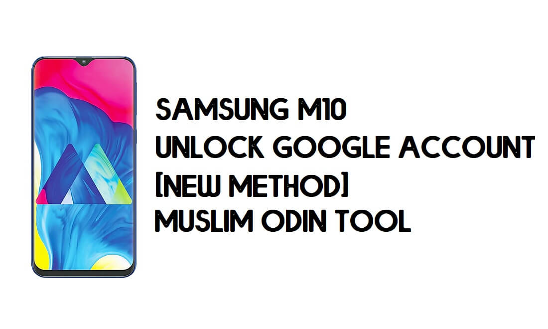 Samsung M10 FRP Bypass - Unlock With Muslim Odin Tool [Android 10]