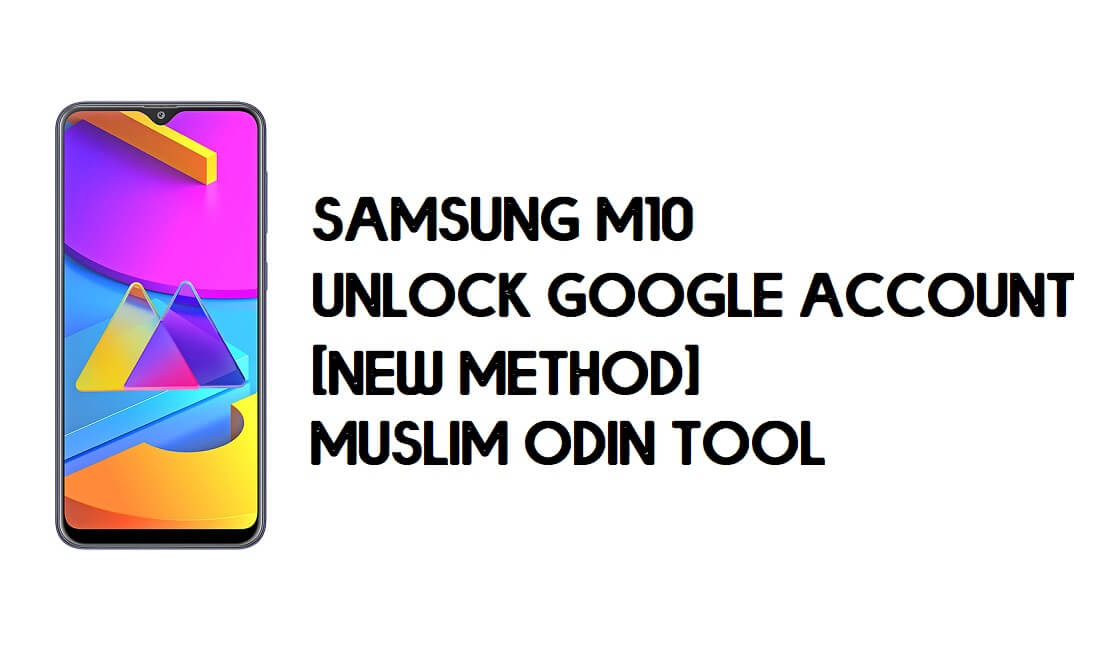 Samsung M10s FRP Bypass - Unlock With Muslim Odin Tool [Android 10]