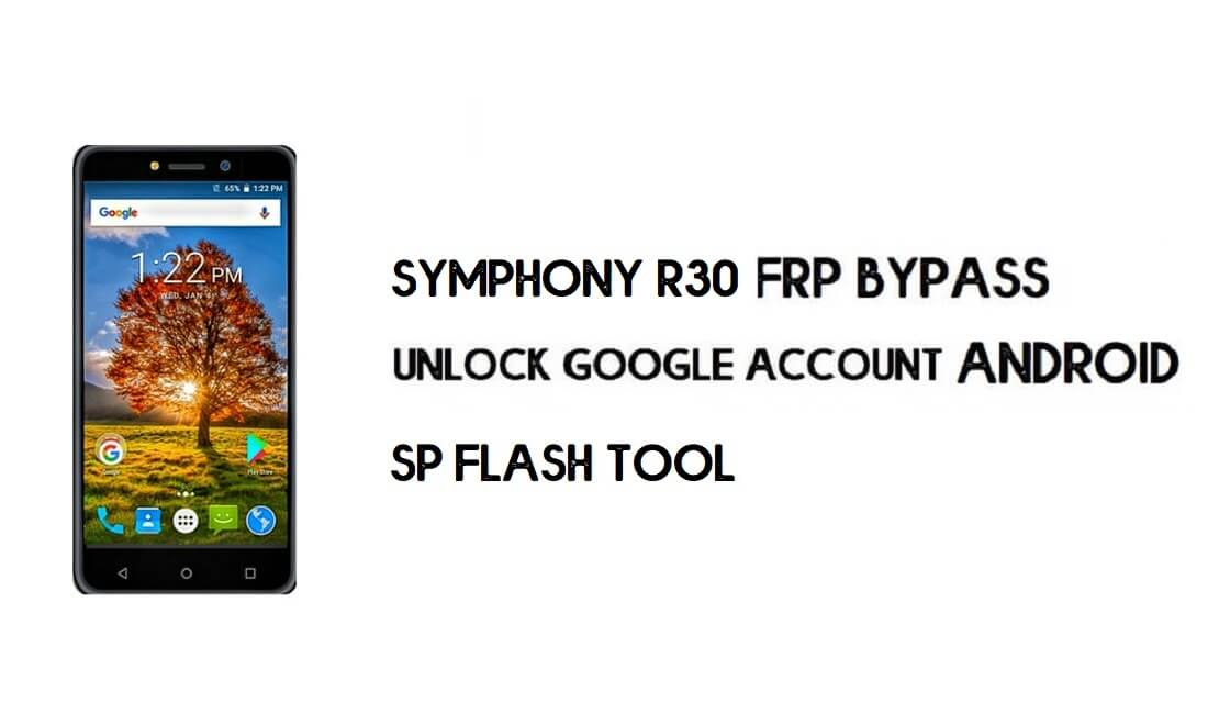 Symphony R30 FRP Bypass File (MT6580) - Reset Google Account Free