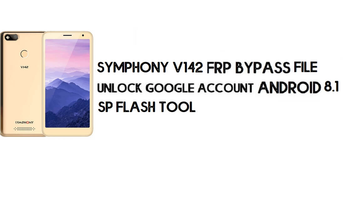 Symphony V142 FRP Bypass File Download - Reset Google Account Free