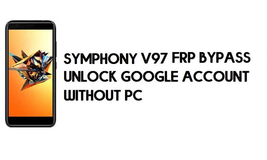 Symphony V97 FRP Bypass - Unlock Google Account – (Android 8.1 Go)