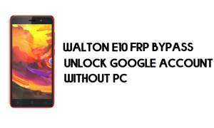 Walton Primo E10 FRP Bypass - Unlock Google Account (Android 8.1 Go)