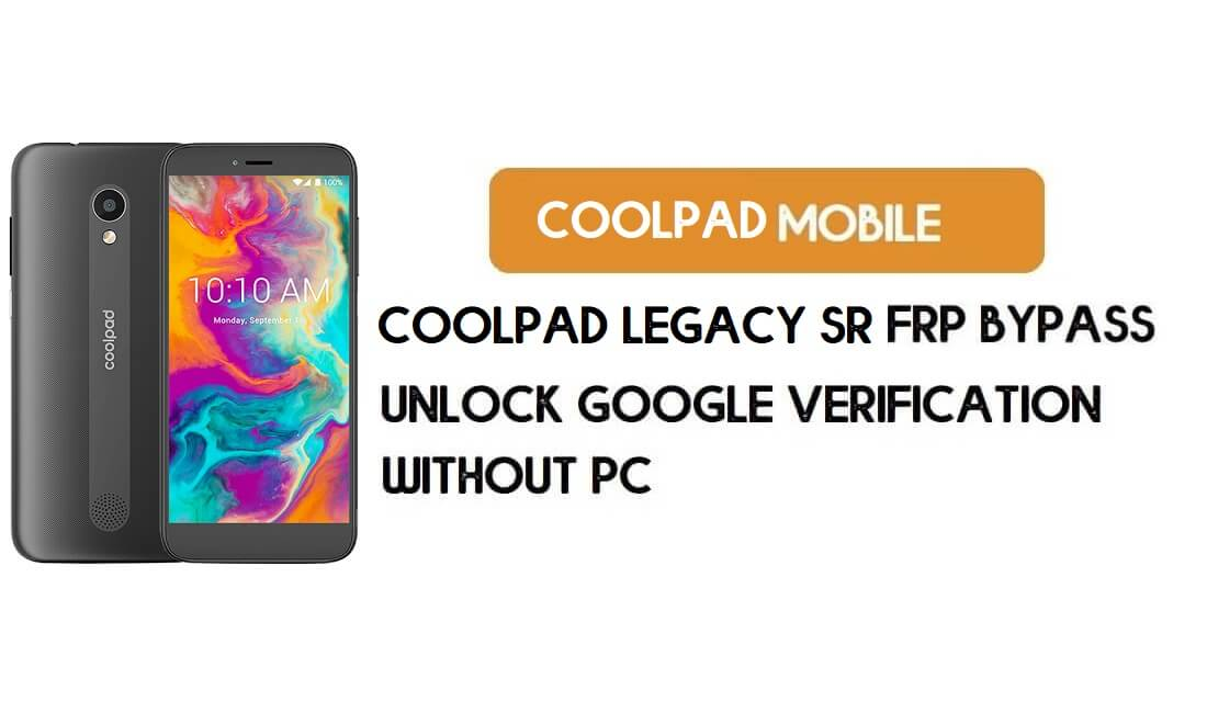 Coolpad Legacy SR FRP Bypass Without PC – Unlock Google Android 9.0