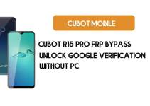 Cubot R15 Pro FRP Bypass – Unlock Google Verification (Android 9)- Without PC