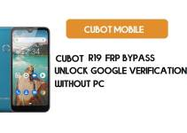 Cubot R19 FRP Bypass – Unlock Google Verification (Android 9)- Without PC