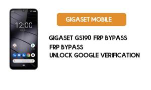 Gigaset GS190 FRP Bypass – Unlock Google Verification (Android 9)- Without PC