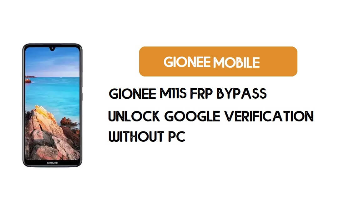 Gionee M11s FRP Bypass Without PC - Unlock Google [Android 9.0] free