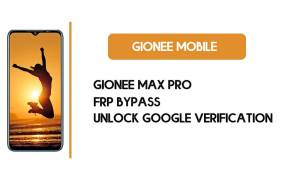 Gionee Max Pro FRP Bypass Without PC - Unlock Google – Android 10